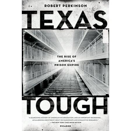 Texas Tough : The Rise of America's Prison Empire
