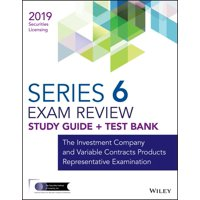 Wiley Series 6 Securities Licensing Exam Review 2019 + Test Bank : The Investment Company and Variable Contracts Products Representative Examination