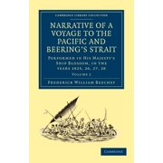 Cambridge Library Collection - Polar Exploration: Narrative of a Voyage to the Pacific and Beering's Strait: To Co-Operate with the Polar Expeditions: Performed in His Majesty's Ship Blossom, Under th