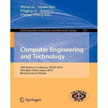 Computer Engineering And Technology  16Th National Conference  Nccet 2012  Shanghai  China  August 17 19  2012  Revised Selected Papers