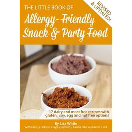 Snack & Party Food: 17 Dairy and Meat Free Recipes with Gluten, Soy, Egg and Nut Free Options - eBook