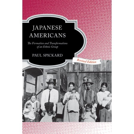 Japanese Americans : The Formation and Transformations of an Ethnic (Paul Starr The Social Transformation Of American Medicine)
