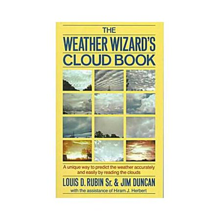 The Weather Wizards Cloud Book  How You Can Forecast The Weather Accurately And Easily By Reading The Clouds