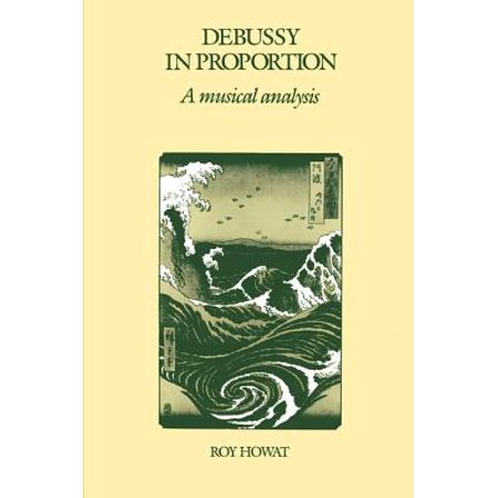 Debussy in Proportion : A Musical Analysis (Analysis Of A Narrow Fellow In The Grass)