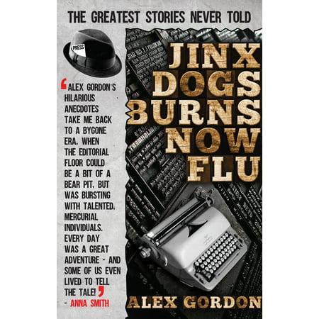 Jinx Dogs Burns Now Flu - eBook