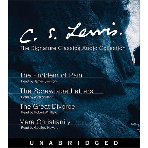 C.s. Lewis: The Signature Classics Audio Collection The Problem of Pain, The Screwtape Letters, The Great Divorce, Mere Christianity