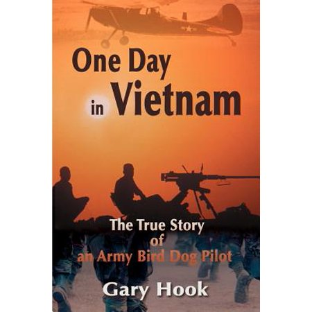 One Day in Vietnam : The True Story of an Army Bird Dog
