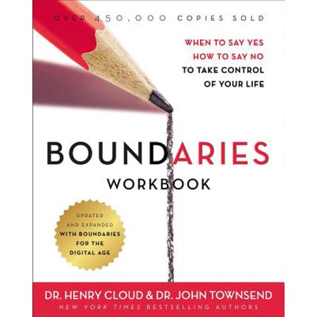 Boundaries Workbook : When to Say Yes, How to Say No to Take Control of Your (Say Yes To The Dress Atlanta Cancelled)