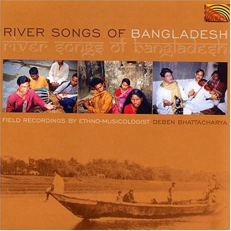 River Songs Of Bangladesh -  ARC Music, 1675