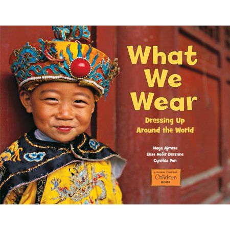 What We Wear : Dressing Up Around the World](Dressing Up Ideas For Kids)
