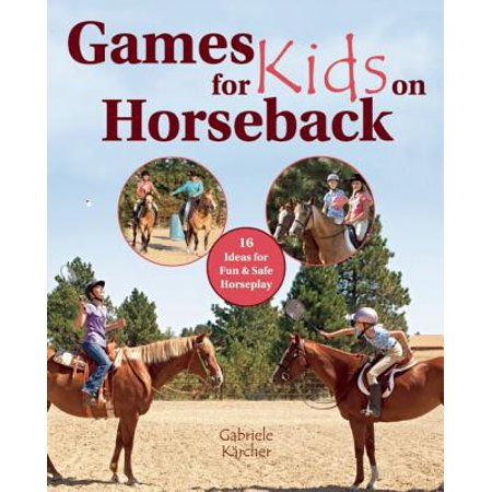 Games for Kids on Horseback : 16 Ideas for Fun and Safe Horseplay - Halloween Games Idea
