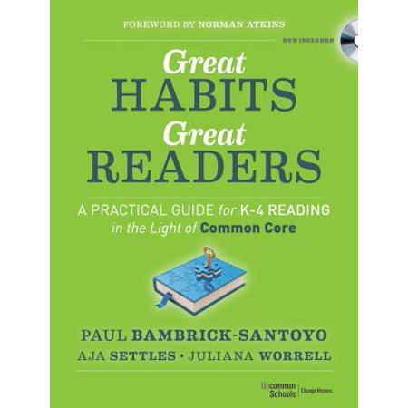 Great Habits, Great Readers : A Practical Guide for K - 4 Reading in the Light of Common