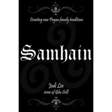 Samhain: Creating New Pagan Family Traditions - eBook (Pagan Halloween Tradition)