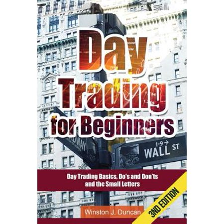 Stock Trading School (Day Trading : Day Trading for Beginners - Options Trading and Stock Trading Explained: Day Trading Basics and Day Trading Strategies (Do's and Don'ts and the Small)