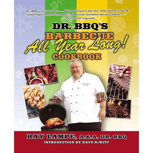 "Dr. BBQ's ""Barbecue All Year Long!: Cookbook"