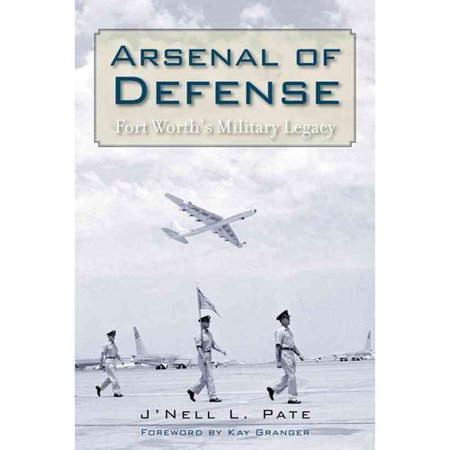 Arsenal Of Defense   Fort Worths Military Legacy