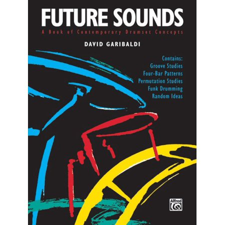 Future Sounds: A Book of Contemporary Drumset Concepts (Paperback)