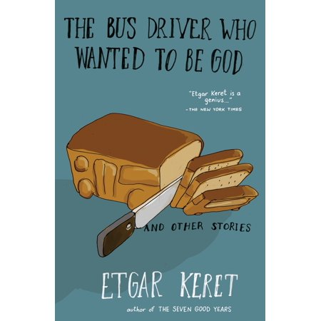 The Bus Driver Who Wanted To Be God & Other