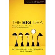 The Big Idea : Focus the Message--Multiply the Impact