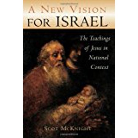 A New Vision For Israel  The Teachings Of Jesus In National Context