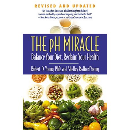 The pH Miracle : Balance Your Diet, Reclaim Your