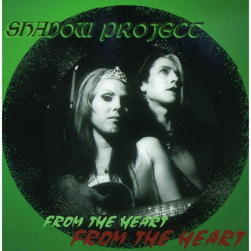 Shadow Project - From the Heart [CD]