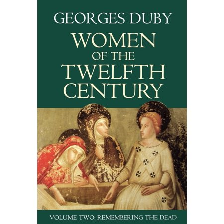 Women of the Twelfth Century, Remembering the Dead