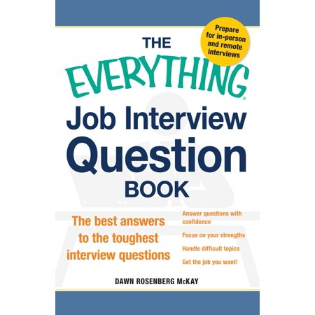 The Everything Job Interview Question Book : The Best Answers to the Toughest Interview