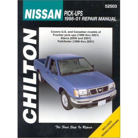 Nissan Pick-ups 1998-2001: Frontier Pick-ups, 1998-2001, Xterra, 2000 and 2001, Pathfinder, 1996-2001 (Chilton's Total Car Care Repair Manuals)