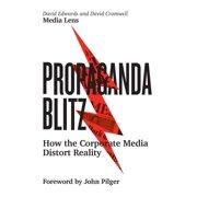 Propaganda Blitz : How the Corporate Media Distort Reality