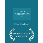 Home Amusements - Scholar's Choice Edition