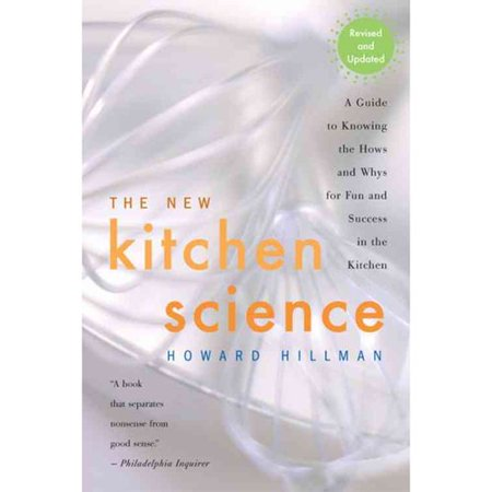 The New Kitchen Science : A Guide to Know the Hows and Whys for Fun and Success in the Kitchen