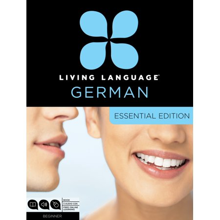Living Language German, Essential Edition : Beginner course, including coursebook, 3 audio CDs, and free online learning