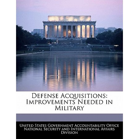 Defense Acquisitions : Improvements Needed in