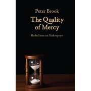 The Quality of Mercy: Reflections on Shakespeare (Paperback)