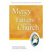Mercy in the Fathers of the Church: Pastoral Resources for Living the Jubilee (Paperback)