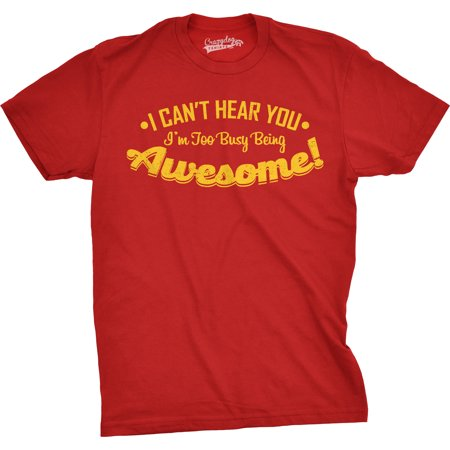 Sarcastic Halloween Humor (Mens Cant Hear You Too Busy Being Awesome Tshirt Funny Sarcastic Humor)