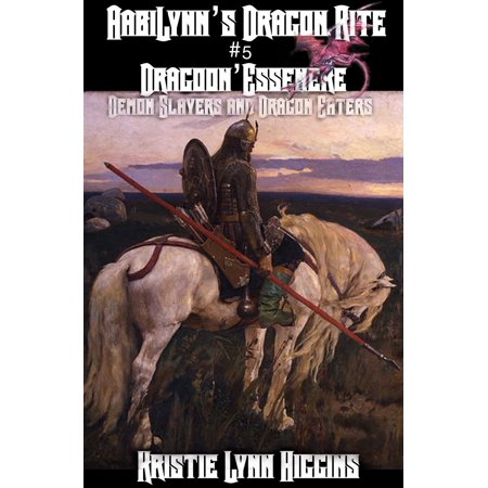 AabiLynn's Dragon Rite #5 Dragoon'Essenere, Demon Slayers and Dragon Eaters - eBook (Dragon Demon)