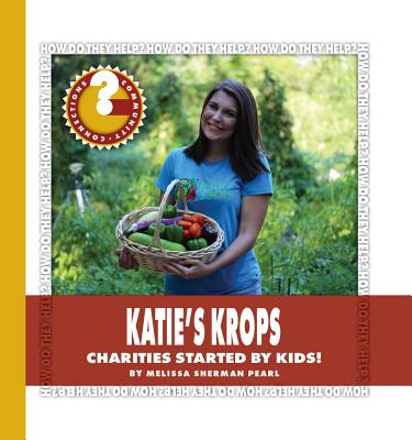 Katie's Krops : Charities Started by Kids!