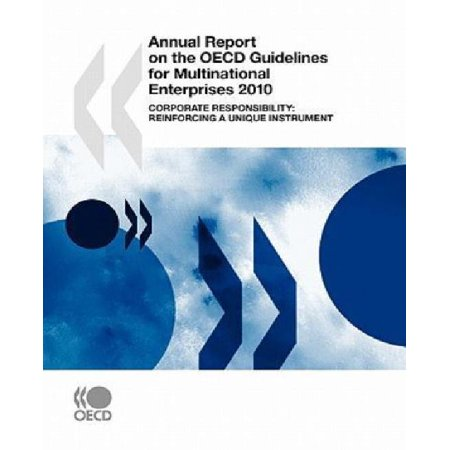 Annual Report On The Oecd Guidelines For Multinational Enterprises 2010  Corporate Responsibility  Reinforcing A Unique Instrument