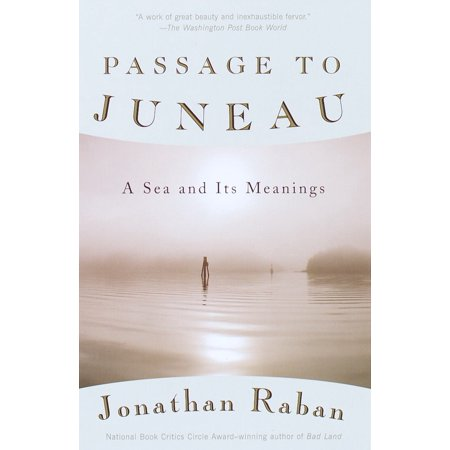 Passage to Juneau : A Sea and Its Meanings