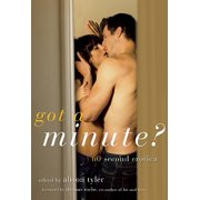 Got a Minute? : 60 Second Erotica