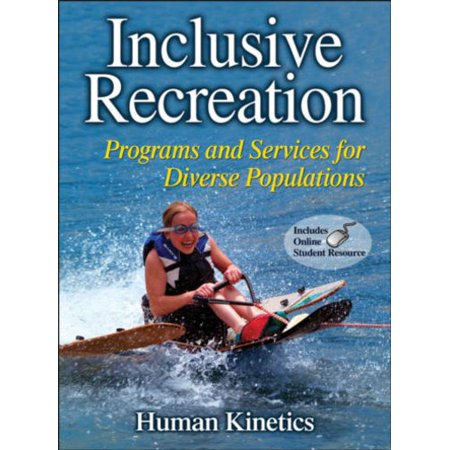 Inclusive Recreation  Programs And Services For Diverse Populations  Text With Internet Access Code For Integrated Website
