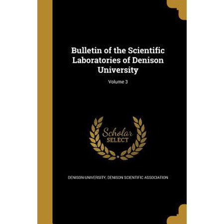 Bulletin of the Scientific Laboratories of Denison University; Volume 3