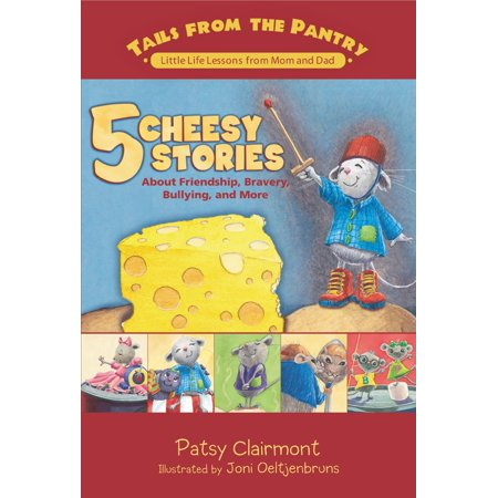Tails from the Pantry; Little Life Lessons from Mom and Dad: 5 Cheesy Stories: About Friendship, Bravery, Bullying, and More (Hardcover) ()