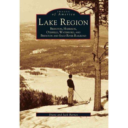 Lake Region : Bridgton, Harrison, Otisfield, Waterford, and Bridgton and Saco River Railroad - Waterford Lakes Party City