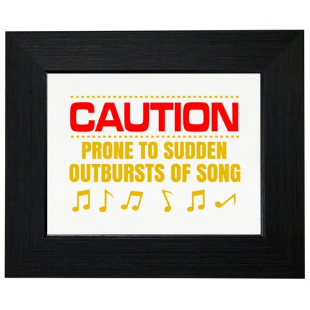 CAUTION! Prone To Outbursts of Song - Singing Music Framed Print Poster Wall or Desk Mount Options](Halloween Songs To Print)