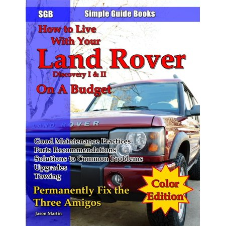 How to Live With Your Land Rover Discovery I & II on a Budget -