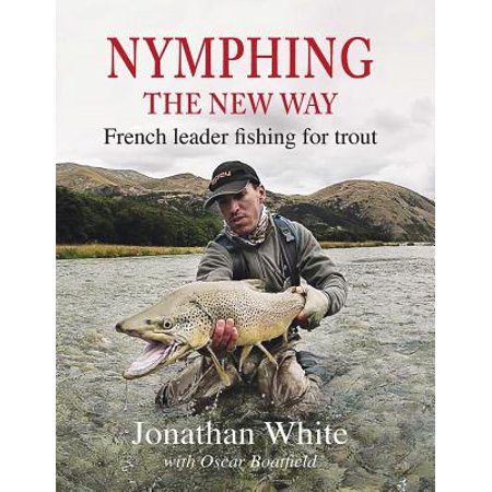 Nymphing - The New Way : French Leader Fishing for (Best Trout Fishing In France)