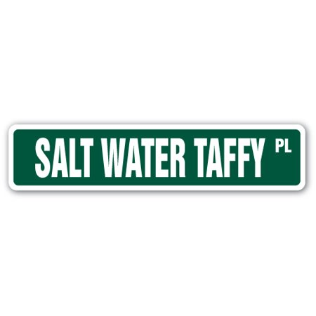 SALT WATER TAFFY Street Sign candy treat caramel sweet dolce | Indoor/Outdoor |  18